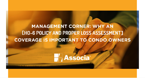 Management Corner: Why an HO-6 Policy and Proper Loss Assessment Coverage Is Important to Condo Owners