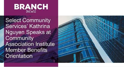 Select Community Services' Kathrina Nguyen Speaks at Community Association Institute Member Benefits Orientation