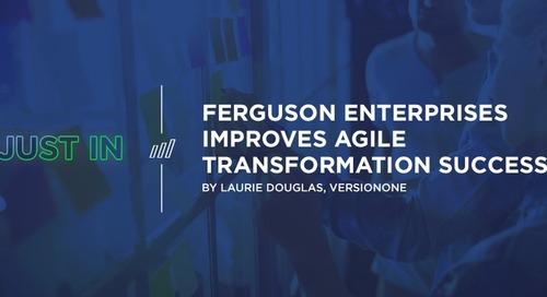 Ferguson Enterprises Improves Agile Transformation Success