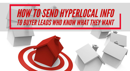 How to send hyperlocal info to buyer leads who know what they want