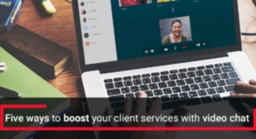 Five ways you can use video chat to boost the services you provide your clients