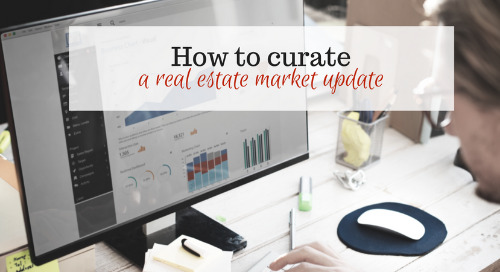 How to curate content: Three ideas for using a real estate market update