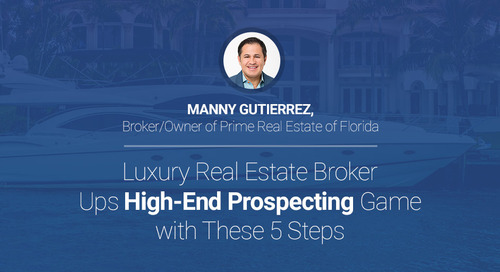 Luxury Real Estate Broker Ups High-End Prospecting Game with These 5 Steps