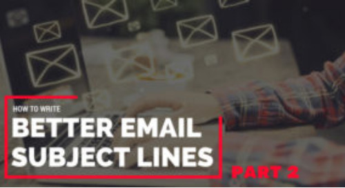 How real estate agents can write better email subject lines (Part 2 of 2)