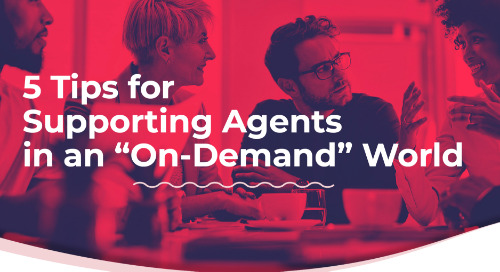 eBook: 5 Tips for Supporting Agents in an On-Demand World