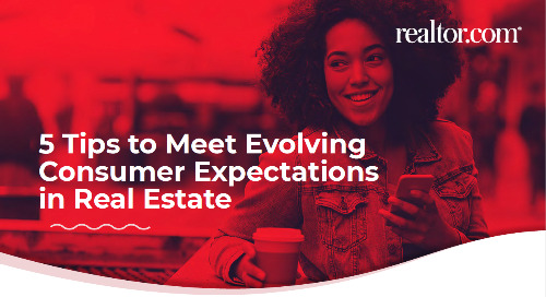 5 tips to meet evolving consumer expectations in real estate