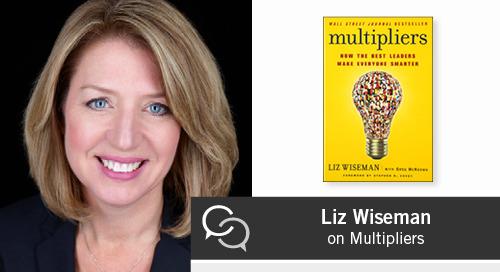Liz Wiseman on Multipliers