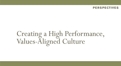 Creating a High Performance Value Aligned Culture