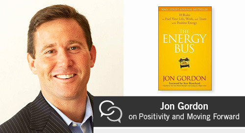 Jon Gordon on Positivity and Moving Forward in the Face of Adversity and Obstacles