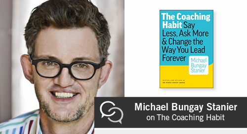 Michael Bungay Stanier on The Coaching Habit