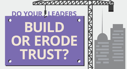 Do Your Leaders Build or Erode Trust?