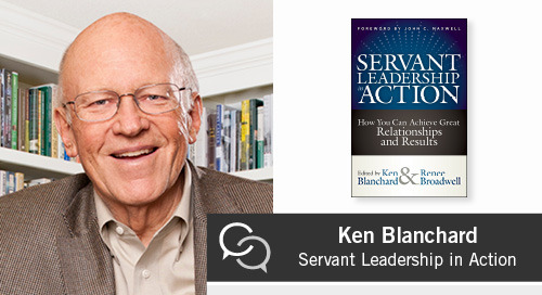 Ken Blanchard on Servant Leadership in Action