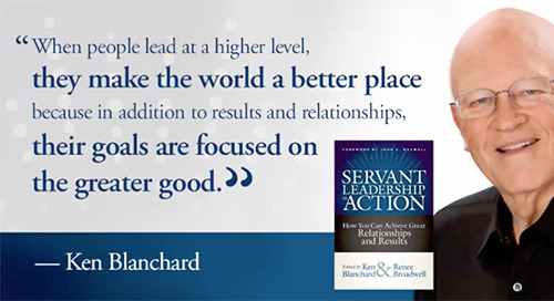 Servant Leadership in Action with Ken Blanchard