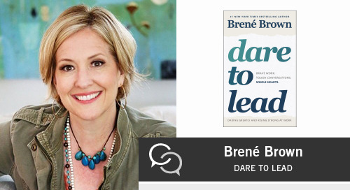 Brave Work. Tough Conversations. Whole Hearts: Brené Brown on Dare to Lead