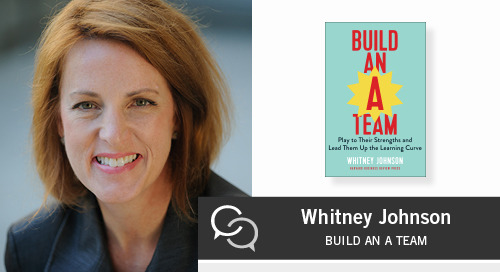 "How to Build an ""A"" Team with Whitney Johnson"