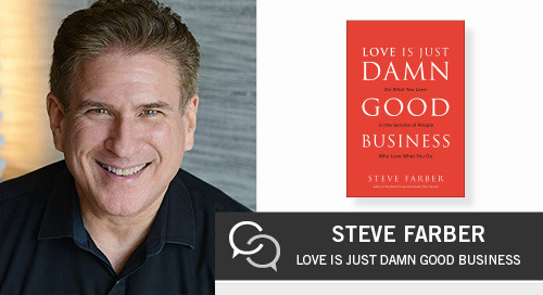 Love Is Just Damn Good Business with Steve Farber