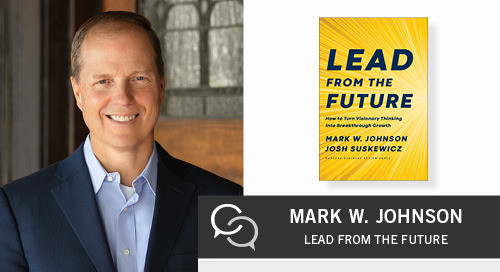 How to Lead from the Future with Mark W. Johnson