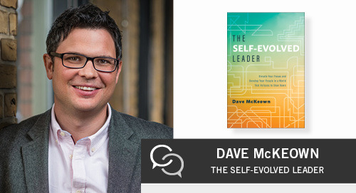 Becoming a Self-Evolved Leader with Dave McKeown