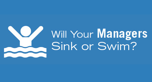 Will Your Managers Sink or Swim?