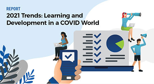 2021 Trends Report: L&D in a COVID World