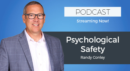 Creating Psychological Safety with Randy Conley