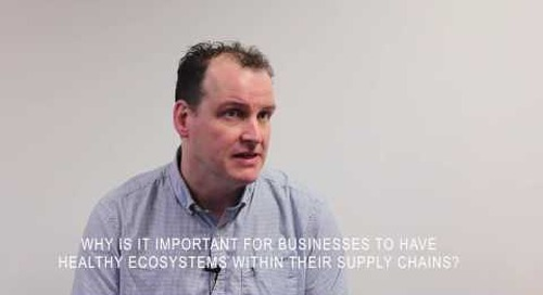 Video: Nestlé's Andy Grifiths on the importance of maintaining healthy ecosystems