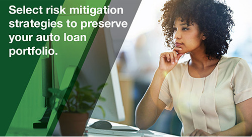 Mitigating Auto Loan Risk - Portfolio Protection for Today and Beyond