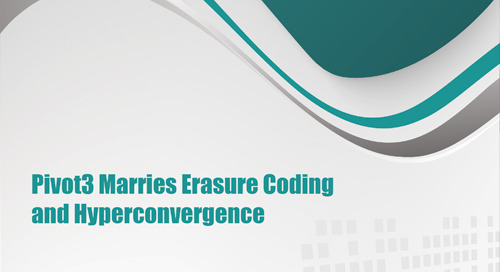 [Report] How Pivot3 Marries Erasure Coding and Hyperconvergence