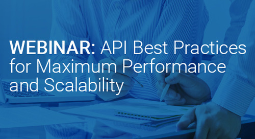 Upcoming Webinar: API Best Practices for Maximum Performance and Scalability