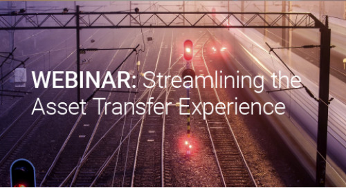 Upcoming Webinar: Streamlining the Asset Transfer Experience