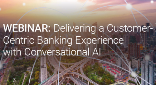 Upcoming Webinar: Delivering a Customer-Centric Banking Experience with Conversational AI