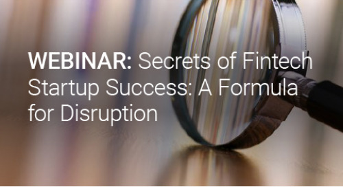 Upcoming Webinar: Secrets of Fintech Startup Success: A Formula for Disruption