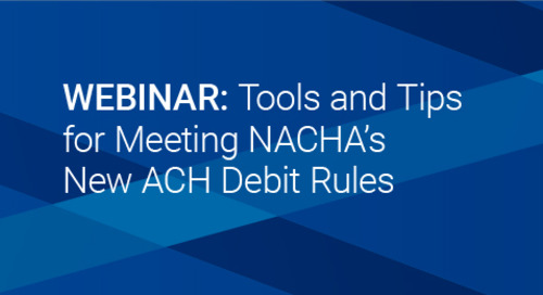Upcoming Webinar: Tools and Tips for Meeting NACHA's New ACH Debit Rules