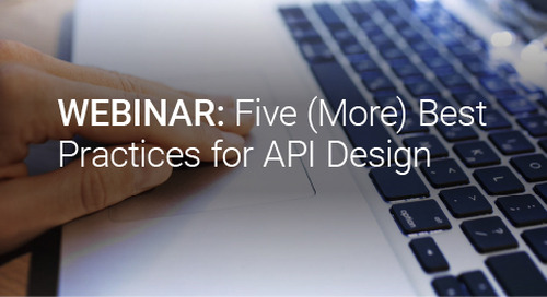 Upcoming Webinar: Five (More) Best Practices for API Design