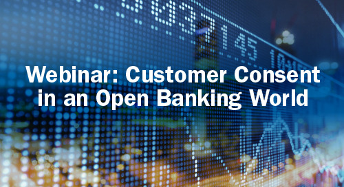 Upcoming Webinar: Customer Consent in an Open Banking World
