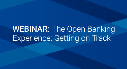 Upcoming Webinar: The Open Banking Experience - Getting on Track