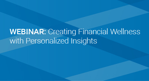 Upcoming Webinar: Creating Financial Wellness with Personalized Insights