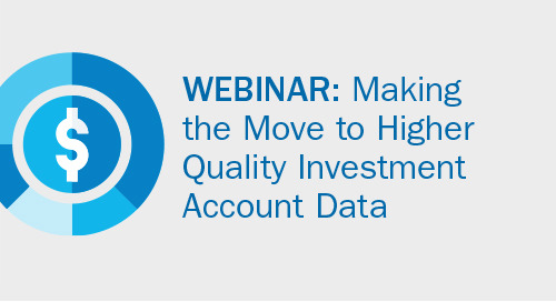 Upcoming Webinar: Making the Move to Higher Quality Investment Account Data
