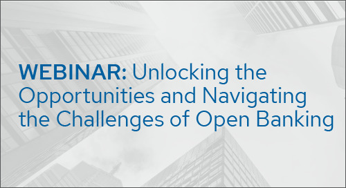 Upcoming Webinar: Unlocking the Opportunities and Navigating the Challenges of Open Banking