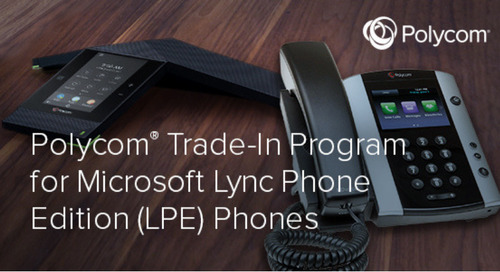 Polycom Trade-In Program for  Microsoft Lync Phone Edition (LPE) Phones