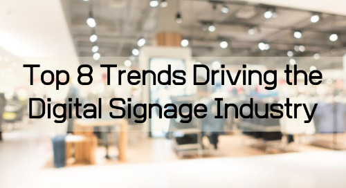 Top 8 Trends Driving the Digital Signage Industry