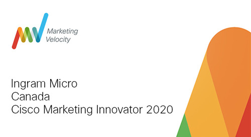 Ingram Micro Recognized with Marketing Velocity Canadian Innovator of the Year Award at Cisco Marketing Velocity 2020