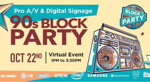 Pro A/V & Digital Signage 90's Block Party