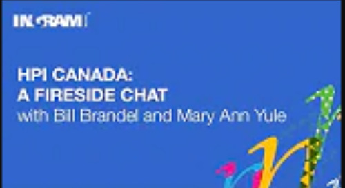 Fireside Chat with HPI Canada & Ingram Micro