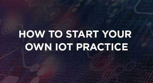 How to Start Your Own IoT Practice