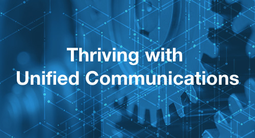 Leveraging Unified Communications to Thrive in the Post-pandemic World