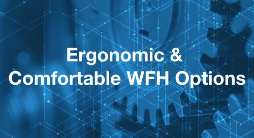 Ergonomic Products for More Comfortable WFH Setups