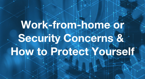 Work-from-home or Security Concerns? What are we dealing with?
