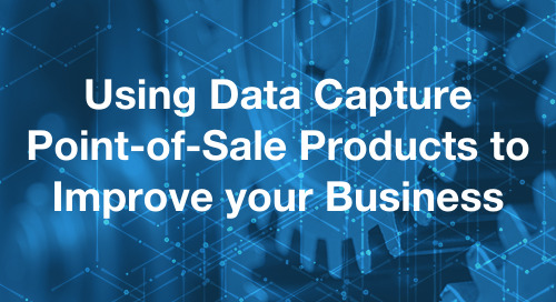 Improving your Business with Data Capture Point-of-Sale products