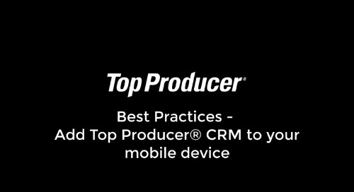 Access Top Producer® CRM on the go
